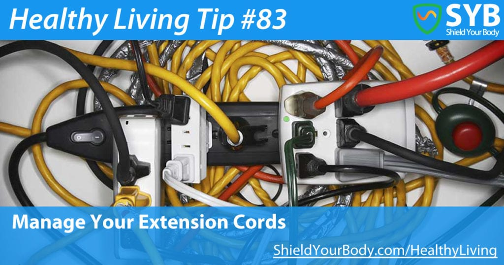 Healthy Living Tip #83: Manage Your Extension Cords