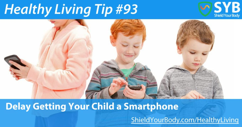 Delay Getting Your Child a Smartphone