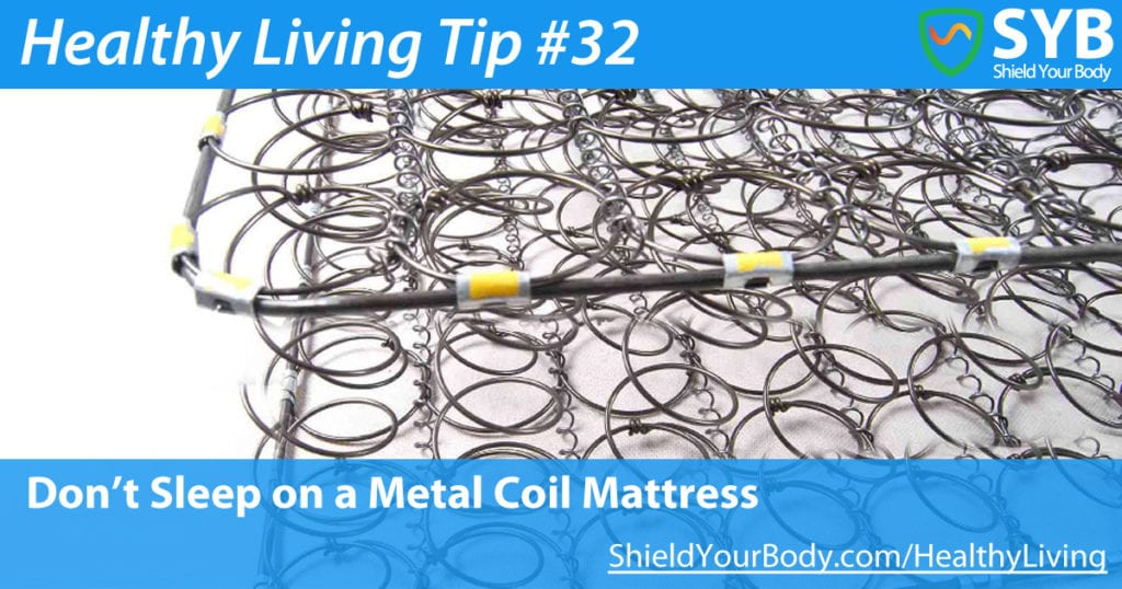 Healthy Living Tip #32: Don't Sleep On A Metal Coil Mattress