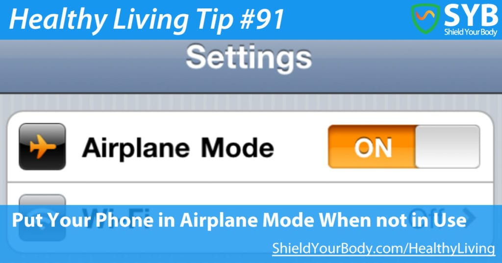 Healthy Living Tip #91:  Put Your Phone in Airplane Mode When not in Use