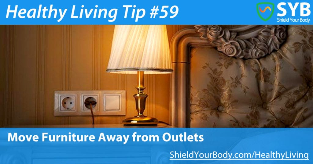 Healthy Living Tip # 59: Move Furniture Away from Outlets