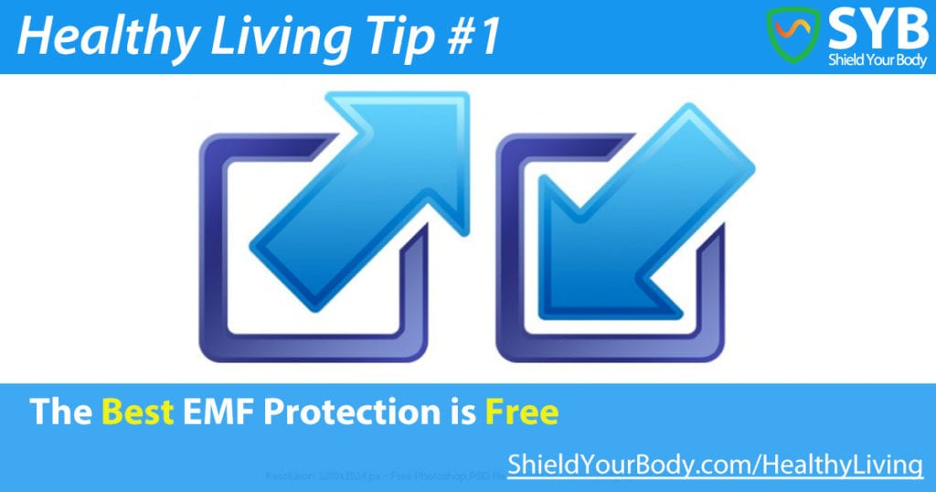 Healthy Living Tip #1: The BEST EMF Protection is FREE