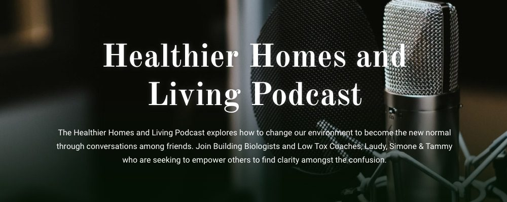 The Healthier Homes & Living Podcast