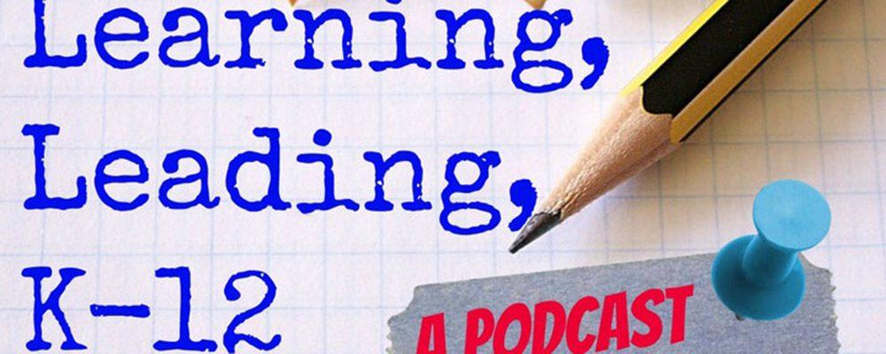 Teaching, Leading, Learning K-12